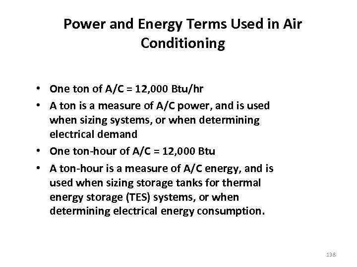 Power and Energy Terms Used in Air Conditioning • One ton of A/C =