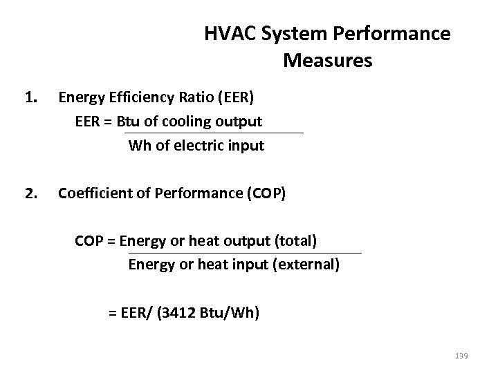 HVAC System Performance Measures 1. Energy Efficiency Ratio (EER) EER = Btu of cooling