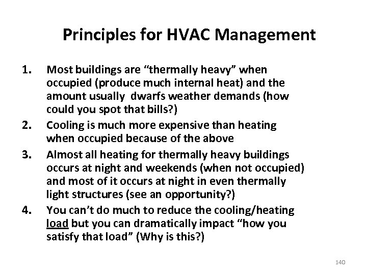 """Principles for HVAC Management 1. 2. 3. 4. Most buildings are """"thermally heavy"""" when"""