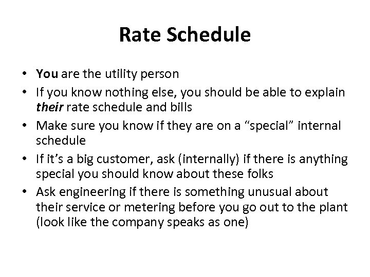 Rate Schedule • You are the utility person • If you know nothing else,
