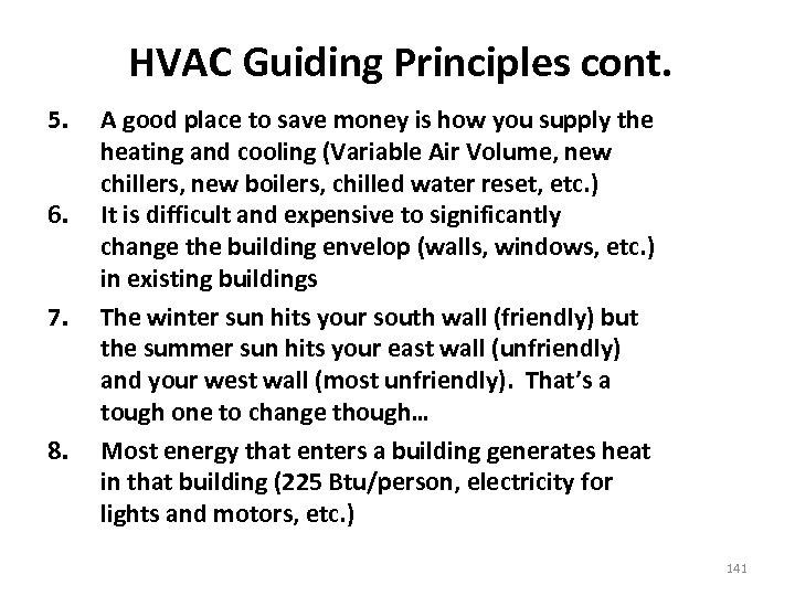 HVAC Guiding Principles cont. 5. 6. 7. 8. A good place to save money