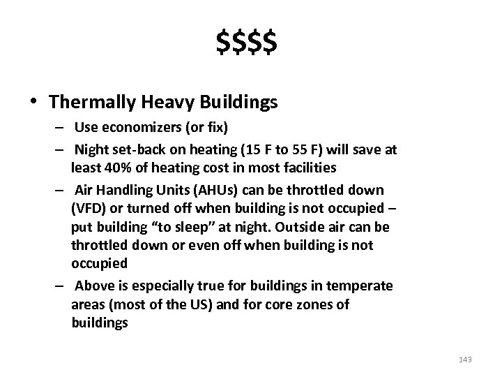 $$$$ • Thermally Heavy Buildings – Use economizers (or fix) – Night set-back on