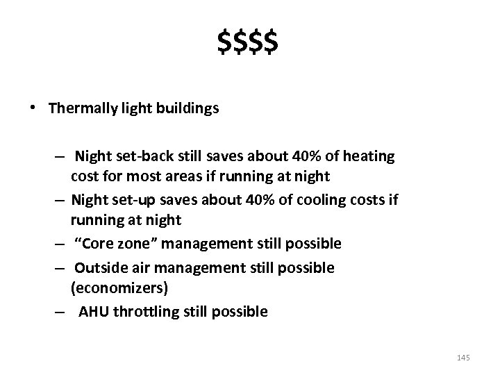 $$$$ • Thermally light buildings – Night set-back still saves about 40% of heating