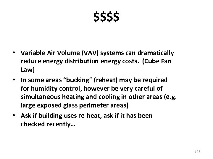 $$$$ • Variable Air Volume (VAV) systems can dramatically reduce energy distribution energy costs.