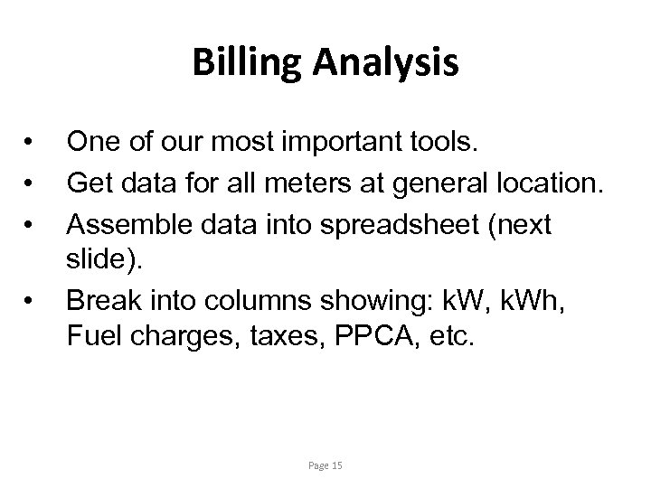 Billing Analysis • • One of our most important tools. Get data for all