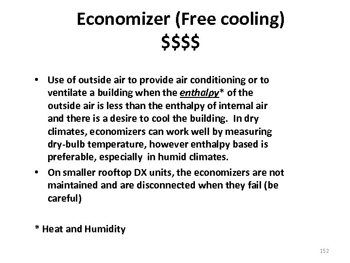 Economizer (Free cooling) $$$$ • Use of outside air to provide air conditioning or