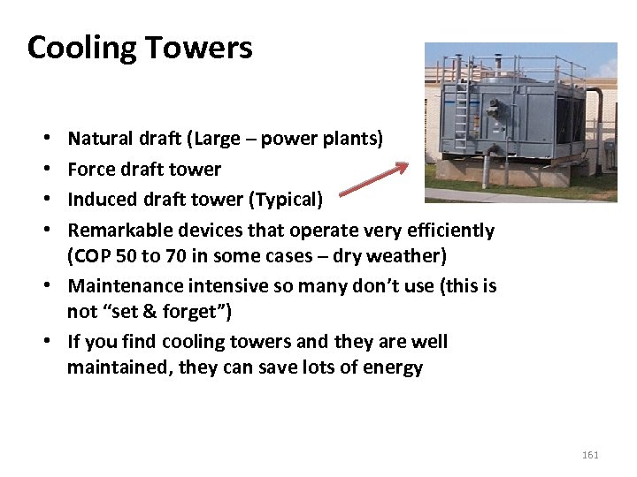 Cooling Towers Natural draft (Large – power plants) Force draft tower Induced draft tower