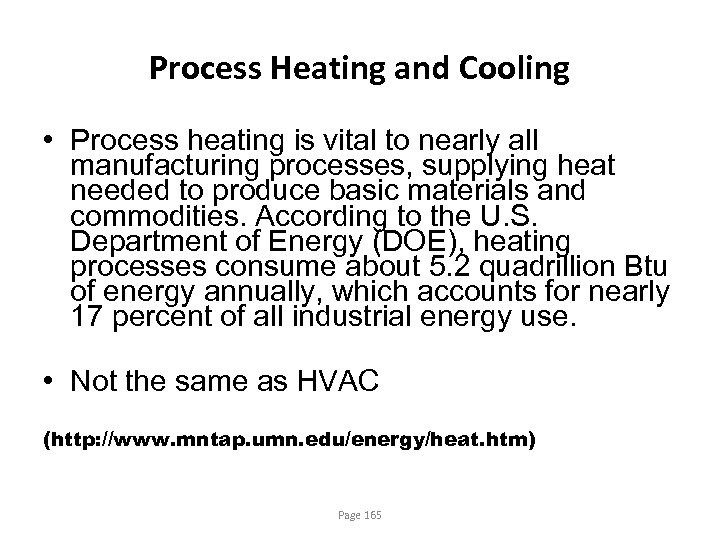 Process Heating and Cooling • Process heating is vital to nearly all manufacturing processes,