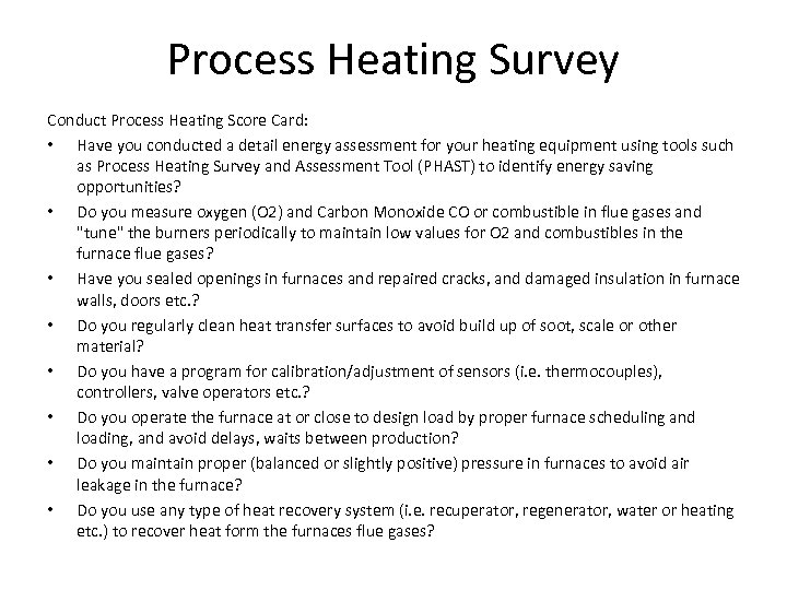 Process Heating Survey Conduct Process Heating Score Card: • Have you conducted a detail