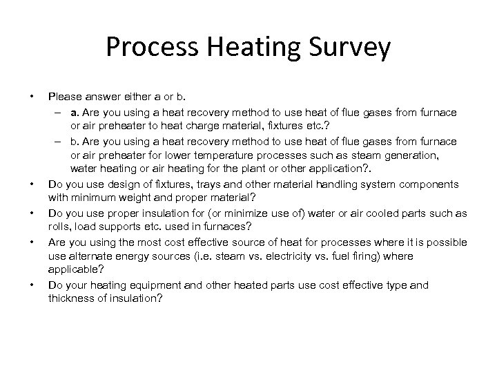 Process Heating Survey • • • Please answer either a or b. – a.