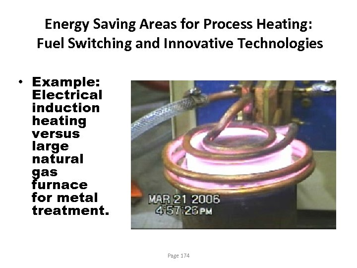 Energy Saving Areas for Process Heating: Fuel Switching and Innovative Technologies • Example: Electrical