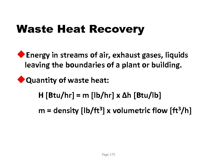 Waste Heat Recovery u. Energy in streams of air, exhaust gases, liquids leaving the