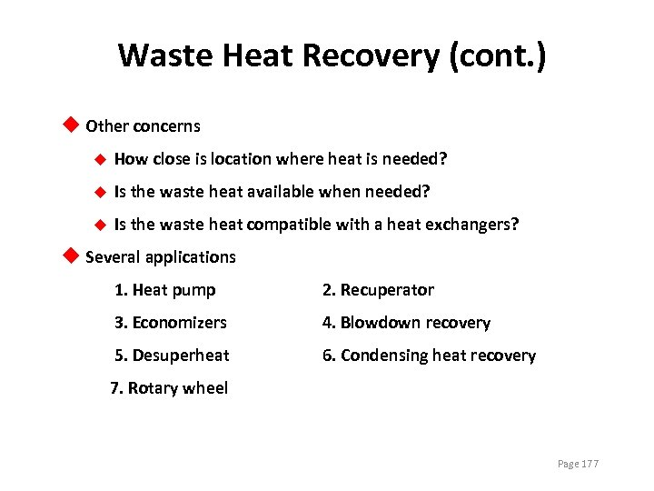 Waste Heat Recovery (cont. ) u Other concerns u How close is location where