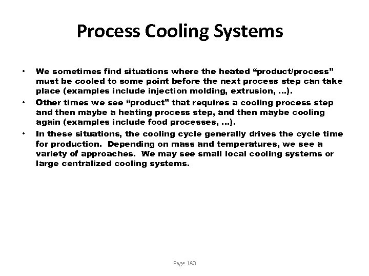 """Process Cooling Systems • • • We sometimes find situations where the heated """"product/process"""""""