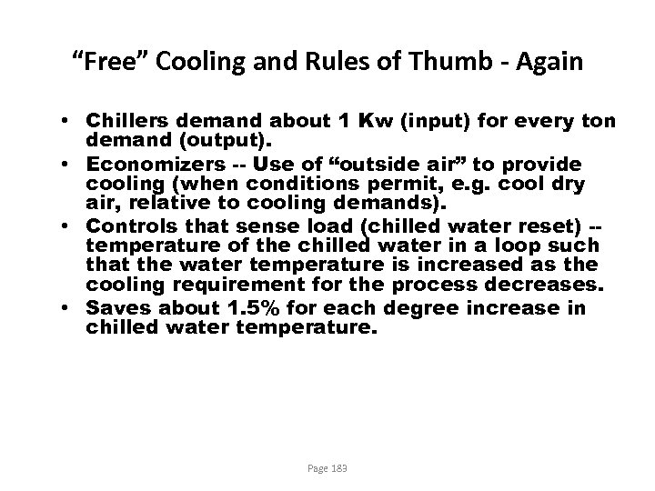 """""""Free"""" Cooling and Rules of Thumb - Again • Chillers demand about 1 Kw"""
