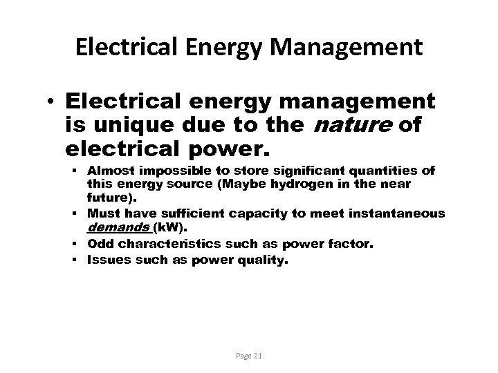 Electrical Energy Management • Electrical energy management is unique due to the nature of