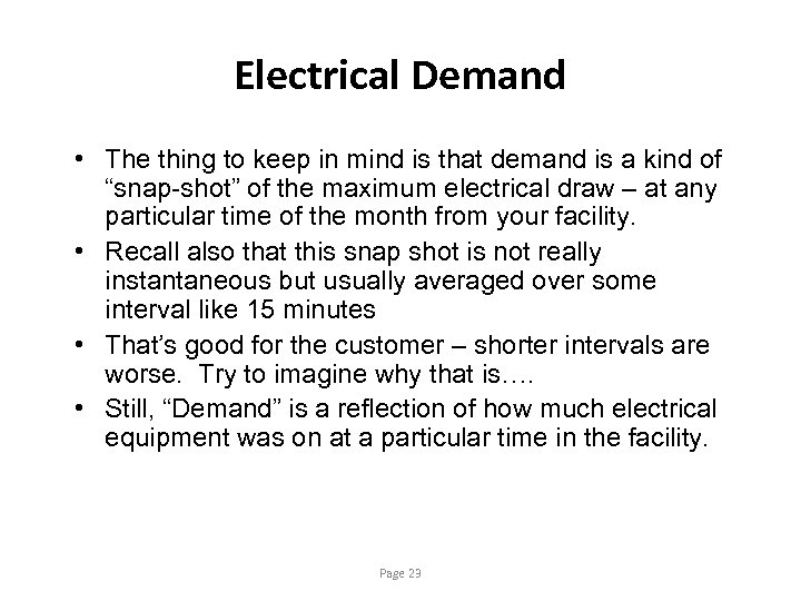 Electrical Demand • The thing to keep in mind is that demand is a
