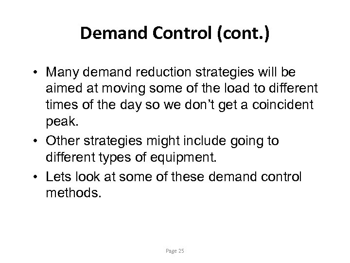 Demand Control (cont. ) • Many demand reduction strategies will be aimed at moving
