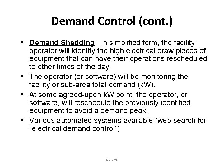 Demand Control (cont. ) • Demand Shedding: In simplified form, the facility operator will