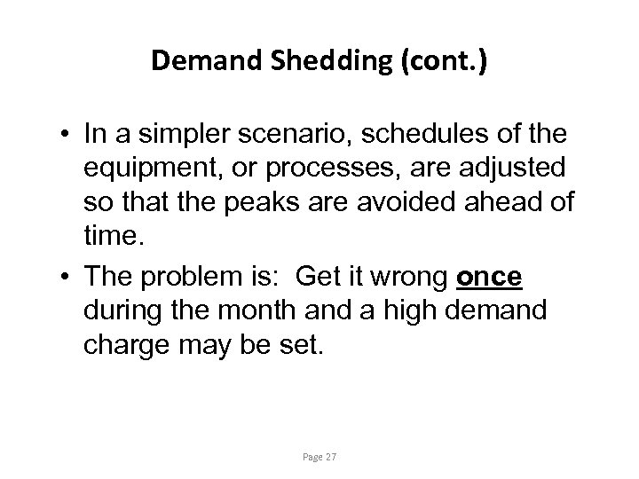 Demand Shedding (cont. ) • In a simpler scenario, schedules of the equipment, or