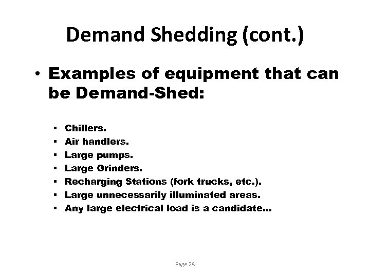 Demand Shedding (cont. ) • Examples of equipment that can be Demand-Shed: § §