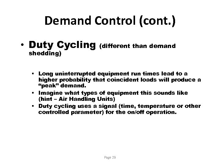 Demand Control (cont. ) • Duty Cycling shedding) (different than demand § Long uninterrupted
