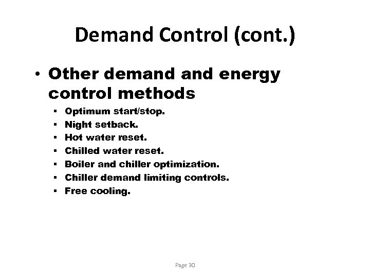 Demand Control (cont. ) • Other demand energy control methods § § § §