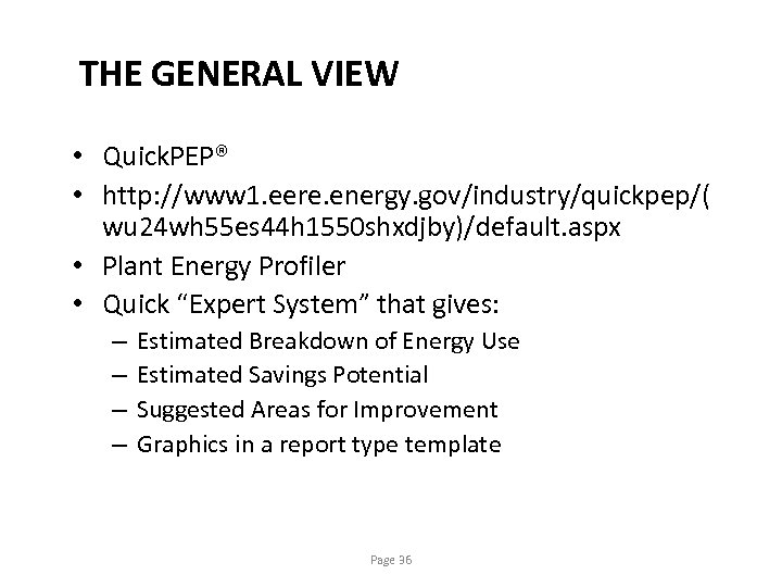 THE GENERAL VIEW • Quick. PEP® • http: //www 1. eere. energy. gov/industry/quickpep/( wu