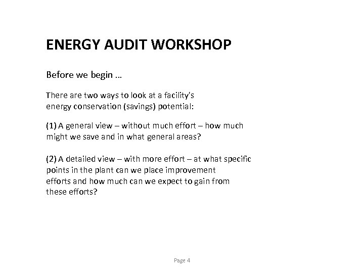 ENERGY AUDIT WORKSHOP Before we begin … There are two ways to look at