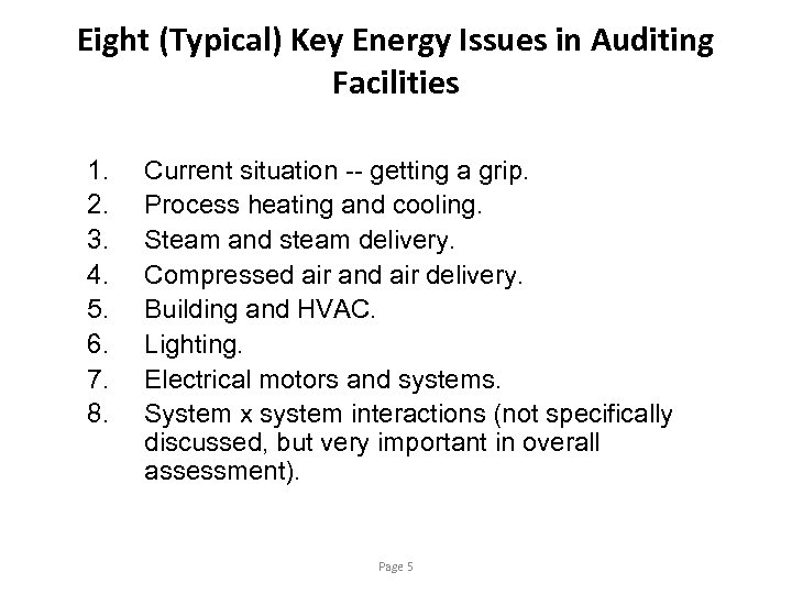 Eight (Typical) Key Energy Issues in Auditing Facilities 1. 2. 3. 4. 5. 6.