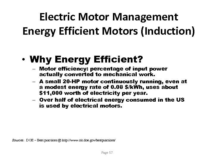 Electric Motor Management Energy Efficient Motors (Induction) • Why Energy Efficient? – Motor efficiency: