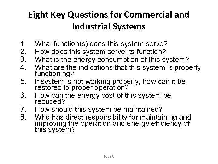 Eight Key Questions for Commercial and Industrial Systems 1. 2. 3. 4. 5. 6.