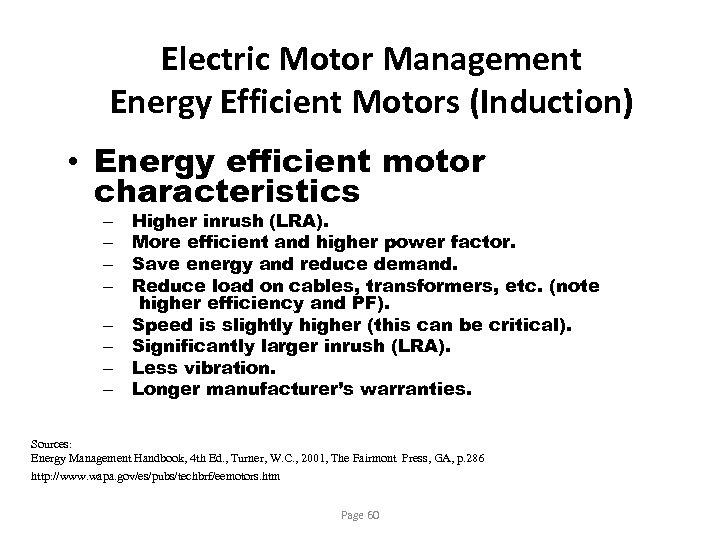Electric Motor Management Energy Efficient Motors (Induction) • Energy efficient motor characteristics – –
