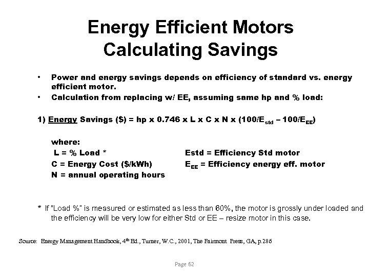 Energy Efficient Motors Calculating Savings • • Power and energy savings depends on efficiency