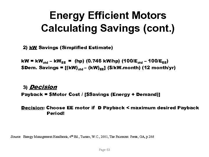 Energy Efficient Motors Calculating Savings (cont. ) 2) k. W Savings (Simplified Estimate) k.
