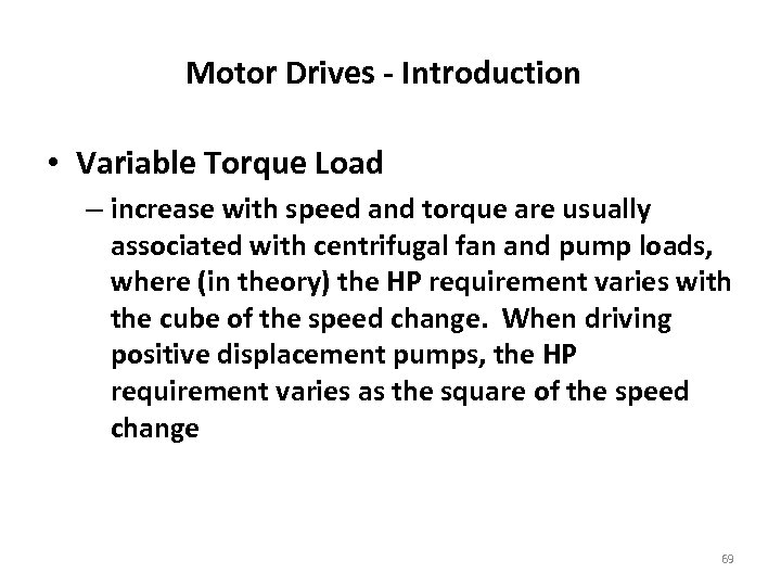 Motor Drives - Introduction • Variable Torque Load – increase with speed and torque