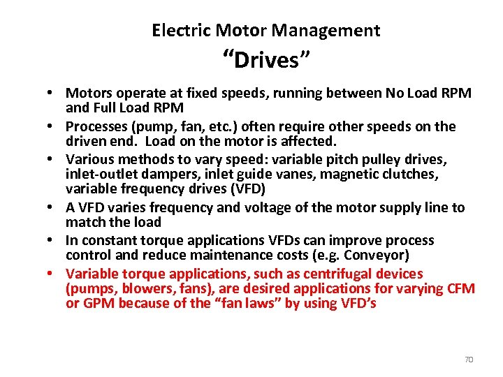 """Electric Motor Management """"Drives"""" • Motors operate at fixed speeds, running between No Load"""