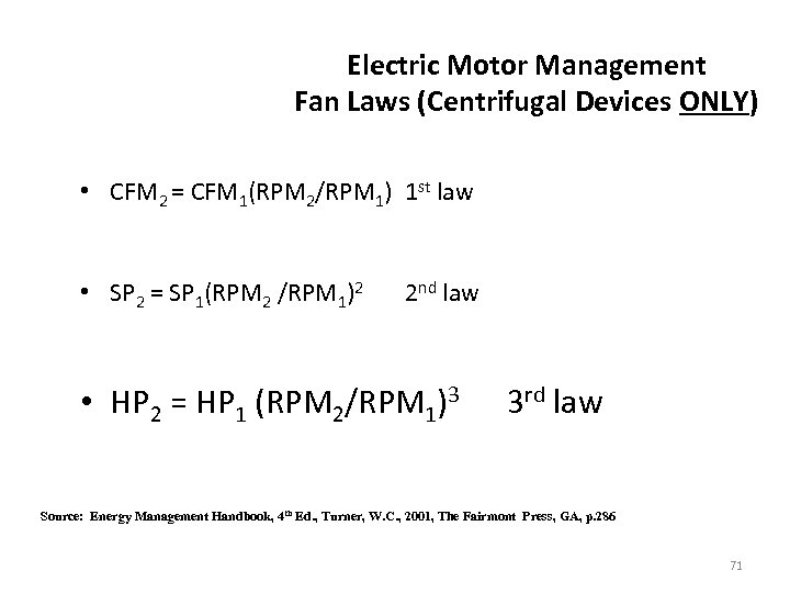 Electric Motor Management Fan Laws (Centrifugal Devices ONLY) • CFM 2 = CFM 1(RPM