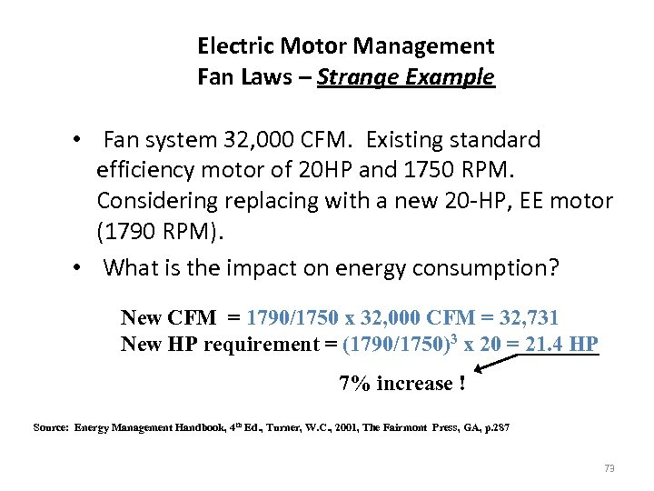 Electric Motor Management Fan Laws – Strange Example • Fan system 32, 000 CFM.