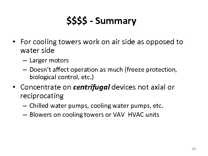 $$$$ - Summary • For cooling towers work on air side as opposed to