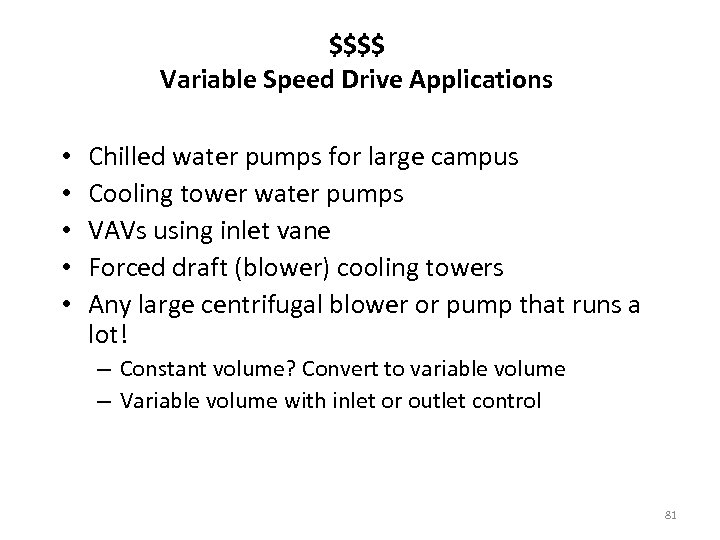 $$$$ Variable Speed Drive Applications • • • Chilled water pumps for large campus