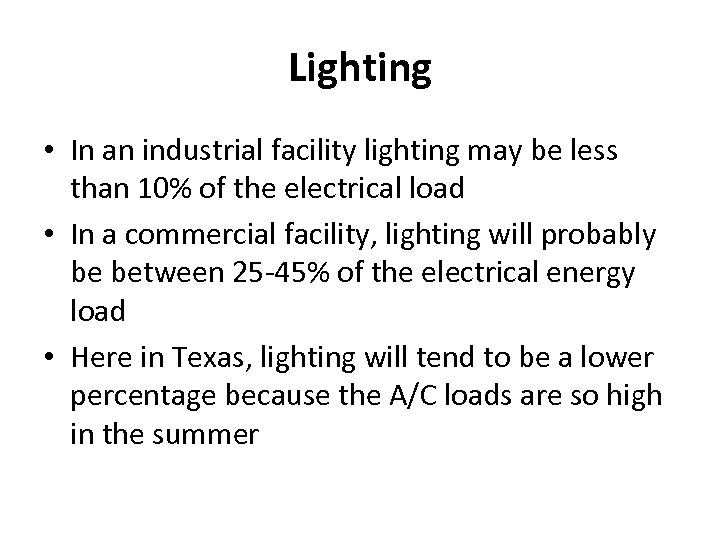 Lighting • In an industrial facility lighting may be less than 10% of the
