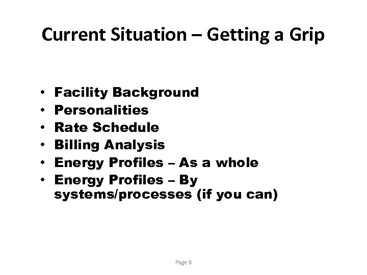Current Situation – Getting a Grip • • • Facility Background Personalities Rate Schedule