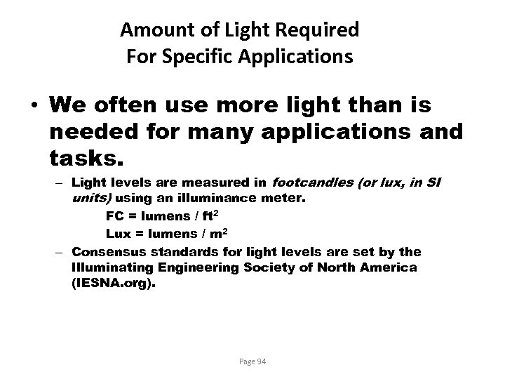 Amount of Light Required For Specific Applications • We often use more light than
