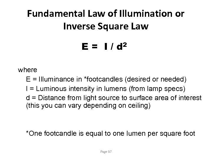 Fundamental Law of Illumination or Inverse Square Law E = I / d 2