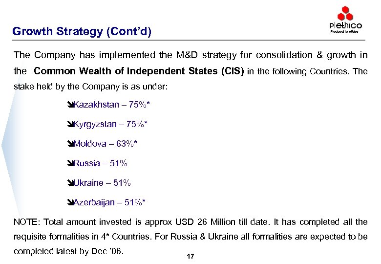 Growth Strategy (Cont'd) The Company has implemented the M&D strategy for consolidation & growth