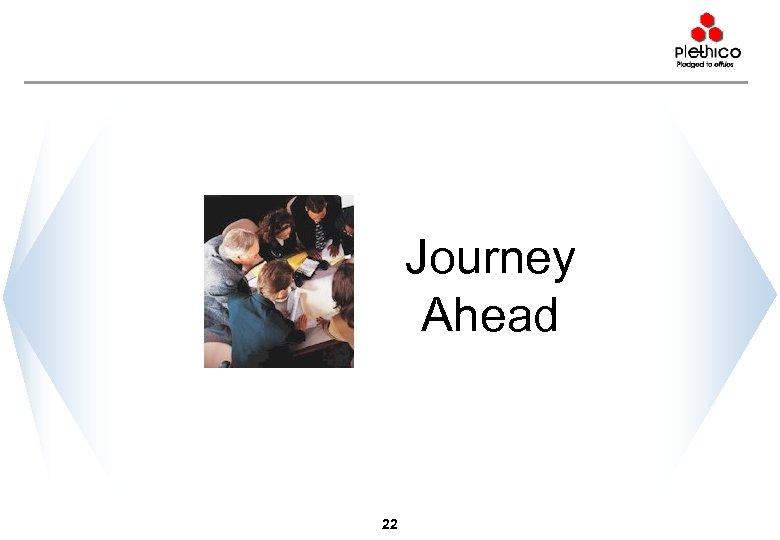 Journey Ahead 22