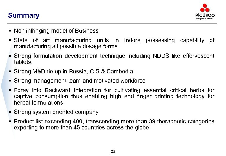 Summary § Non infringing model of Business § State of art manufacturing units in