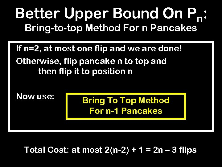 Better Upper Bound On Pn: Bring-to-top Method For n Pancakes If n=2, at most