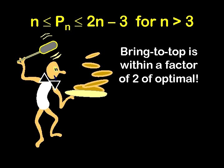 n Pn 2 n – 3 for n > 3 Bring-to-top is within a